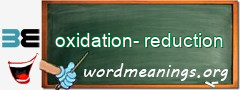 WordMeaning blackboard for oxidation-reduction